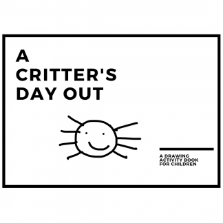 Front cover page of A Critter's Day Out Drawing Book